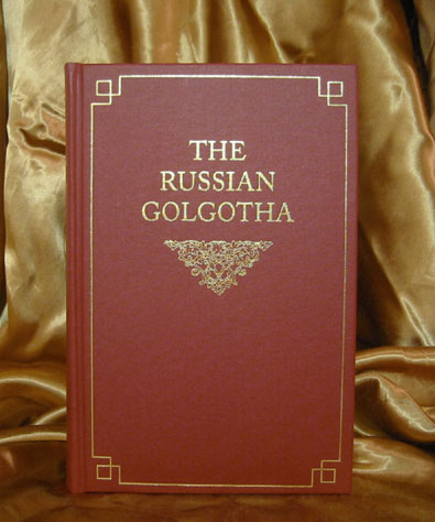 The Russian Golgotha - Volume One